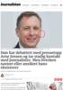 Han har debattert med pressetopp Arne Jensen og tar stadig kontakt med journalister. Men hverken navnet eller ansiktet hans eksisterer