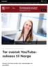 Tar svensk YouTube-suksess til Norge