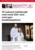 Vil redusere hoftebrudd med minst 500 i året med egne bruddsykepleiere